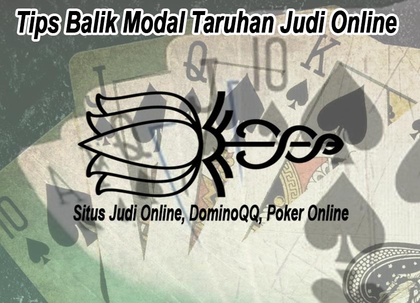 Tips Balik Modal Taruhan Judi Online